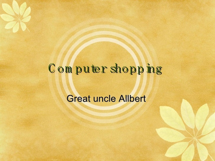 Computer shopping   Great uncle Allbert