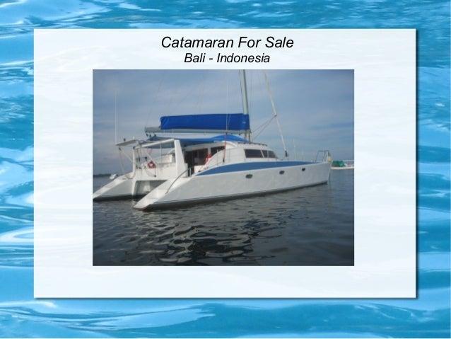 Catamaran For Sale Bali - Indonesia