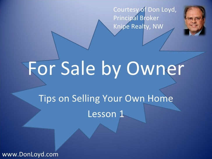 Courtesy of Don Loyd,                         Principal Broker                         Knipe Realty, NW      For Sale by O...