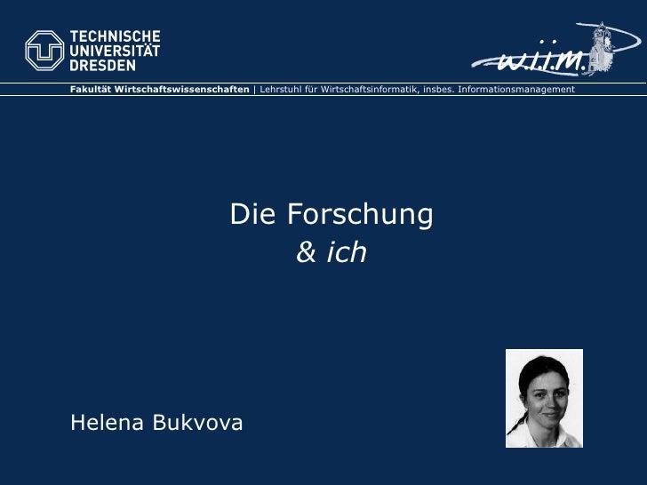 Die Forschung & ich Helena Bukvova
