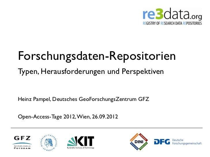 Forschungsdaten-RepositorienTypen, Herausforderungen und PerspektivenHeinz Pampel, Deutsches GeoForschungsZentrum GFZOpen-...