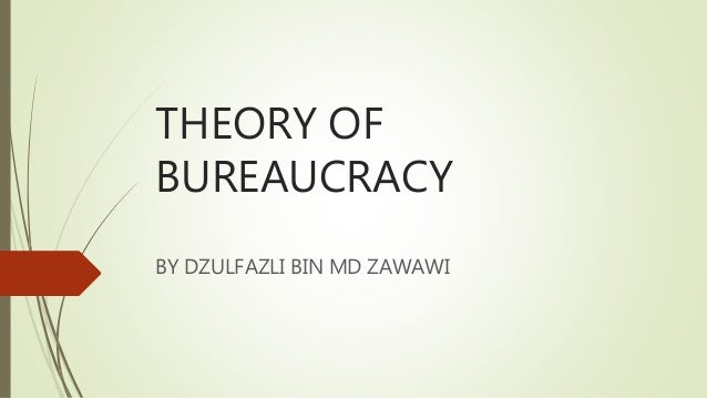 bureaucracy a theory introduced by max Max weber theory in social stratification  weber introduced three independent factors that form his theory of stratification hierarchy class, status .
