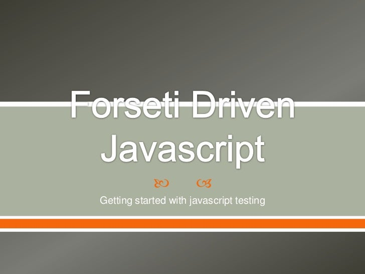          Getting started with javascript testing