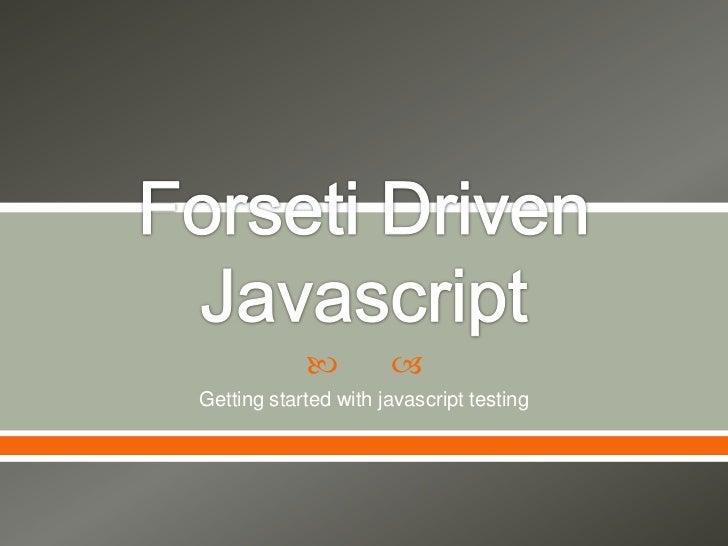 Forseti driven javascript