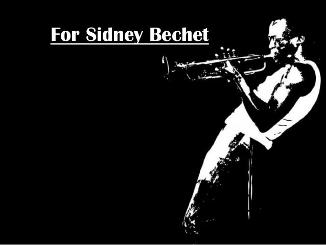For Sidney Bechet