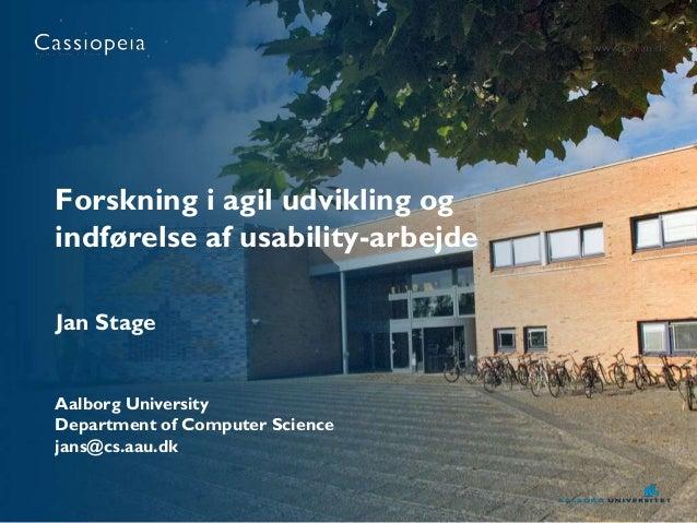 Forskning i agil udvikling ogindførelse af usability-arbejdeJan StageAalborg UniversityDepartment of Computer Sciencejans@...