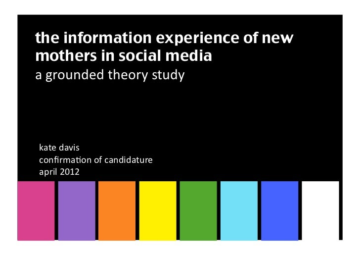 the information experience of newmothers in social mediaa grounded theory study kate davis confirma4on of ...