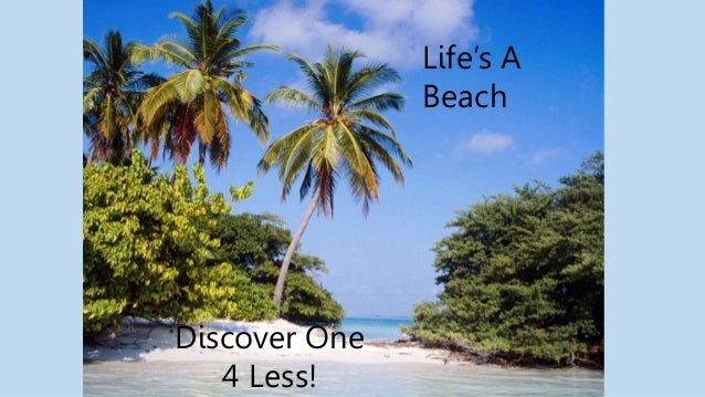 Life's a beach - discover yours today!
