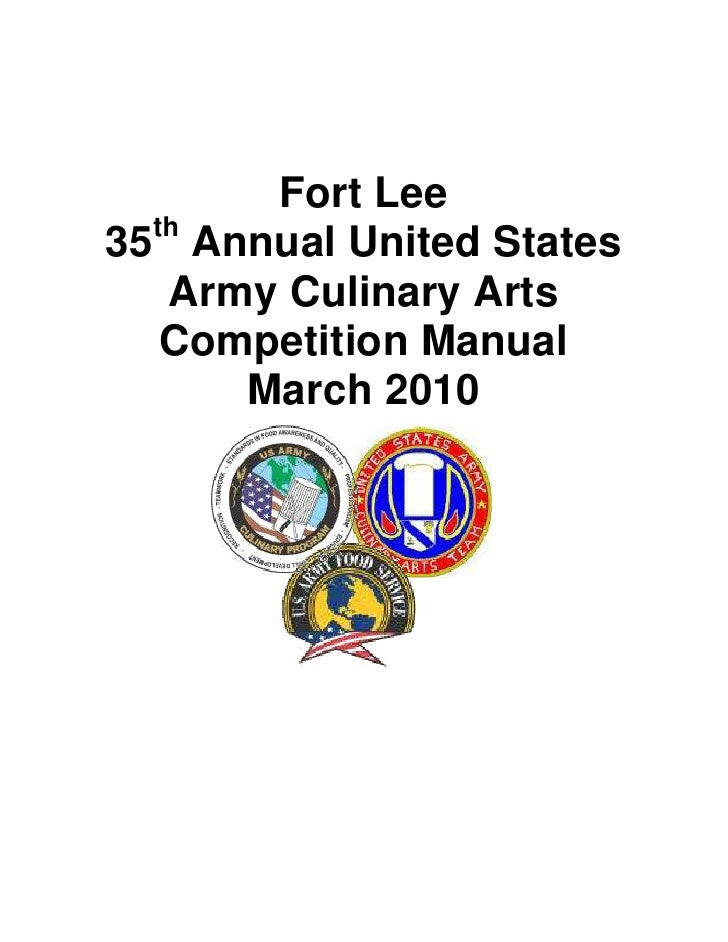 Fort Lee<br />35th Annual United States Army Culinary Arts<br />Competition Manual<br />March 2010 <br />ATSM-CES-TC      ...