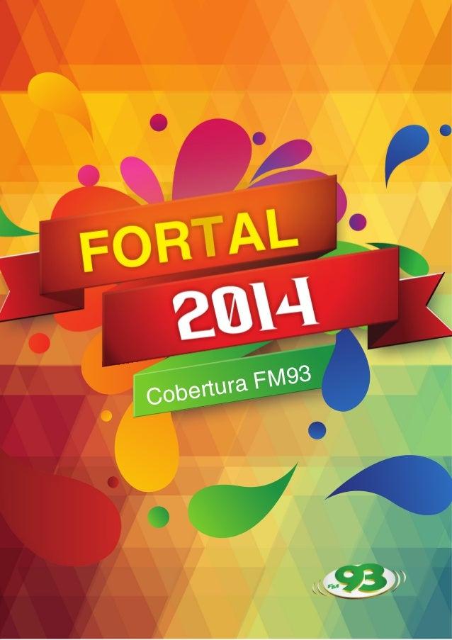 FORTAL Cobertura FM93 2014