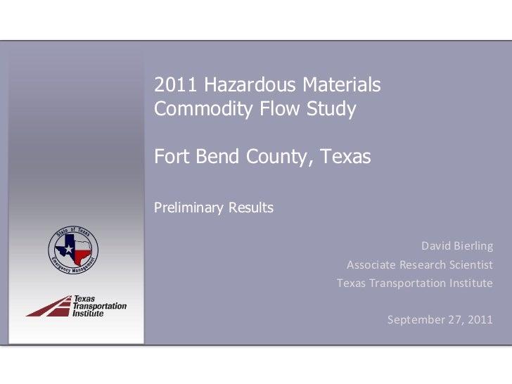 2011 Hazardous MaterialsCommodity Flow StudyFort Bend County, TexasPreliminary Results                                    ...