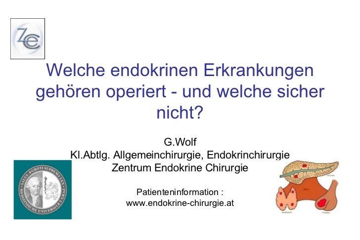 Welche endokrinen Erkrankungenwww.endokrine-chirurgie.at                   gehören operiert - und welche sicher           ...