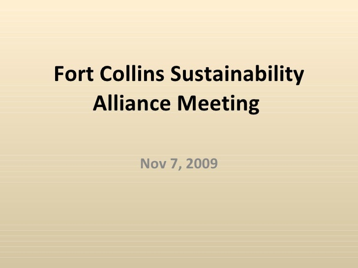 Fort Collins Sustainability Alliance Meeting  Nov 7, 2009