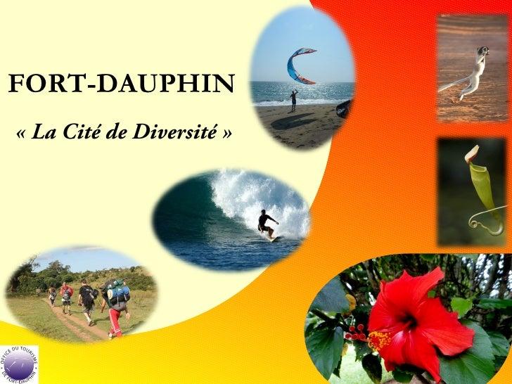 FORT-DAUPHIN«LaCitédeDiversité»