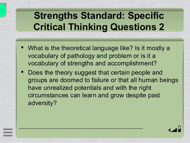 critical thinking and ethics are intertwined Critical thinking and ethics are connected in several ways: since ethical practices are not universal, a person often needs to.