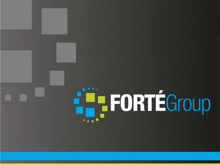 Quick Facts About Forte Group• Based in Chicago, Illinois• In business since 2000• Formerly eTest IT• 100+ employees as of...