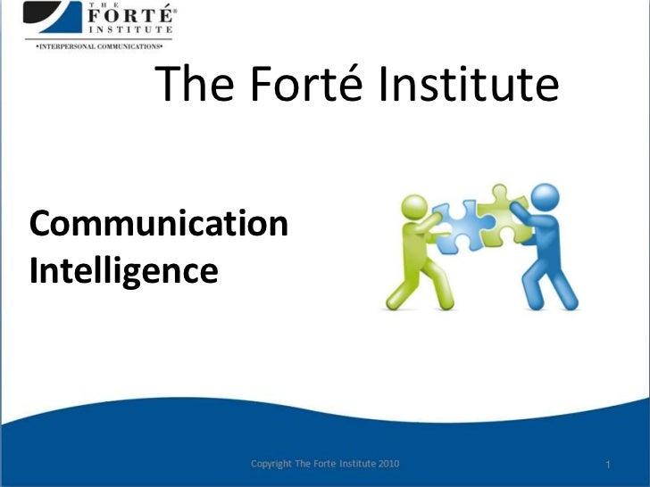 1<br />The Forté Institute<br />Communication<br />Intelligence<br />
