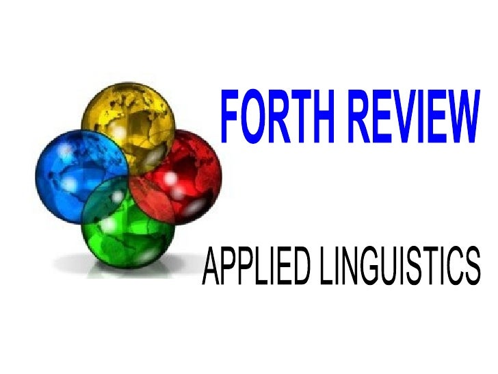 APPLIED LINGUISTICS FORTH REVIEW