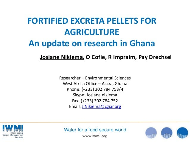 Fortified excreta pellets for agriculture - An update on research in Ghana