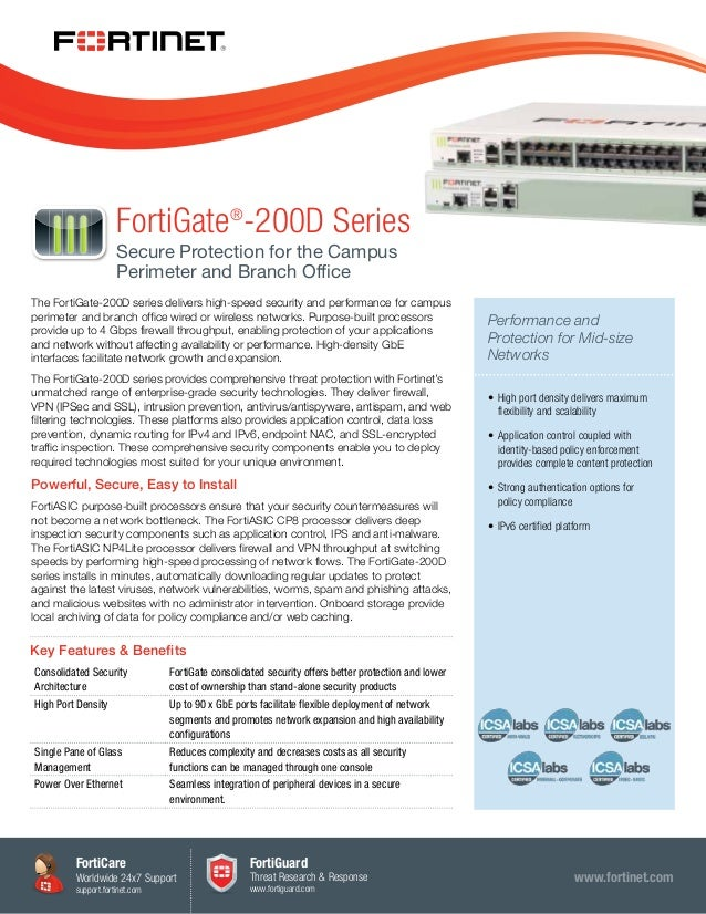 FortiGate®-200D Series Secure Protection for the Campus Perimeter and Branch Office The FortiGate-200D series delivers hig...