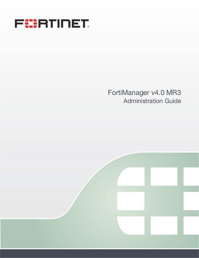 FortiManager v4.0 MR3    Administration Guide