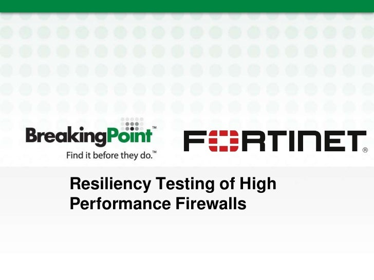 Resiliency Testing of High Performance Firewalls<br />