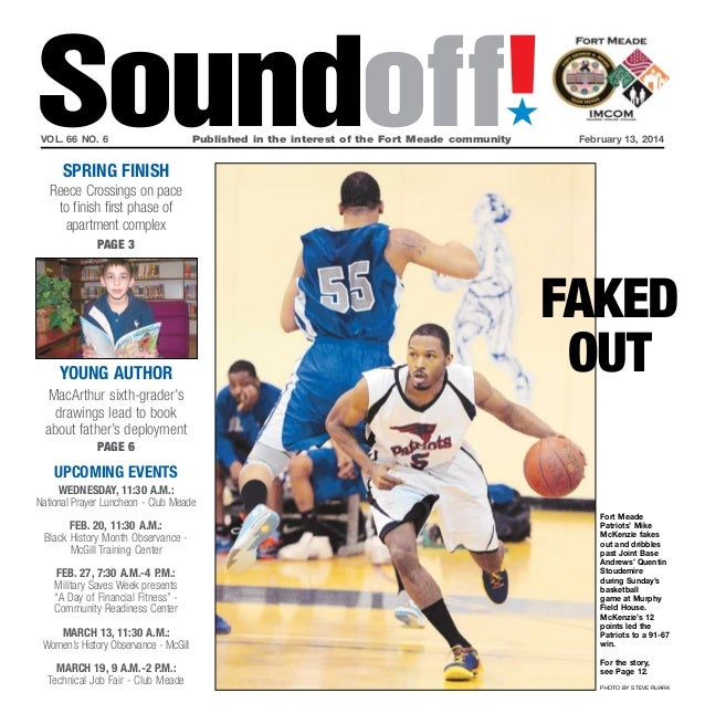 Soundoff! ´  vol. 66 no. 6  Published in the interest of the Fort Meade community  February 13, 2014  spring finish Reec...