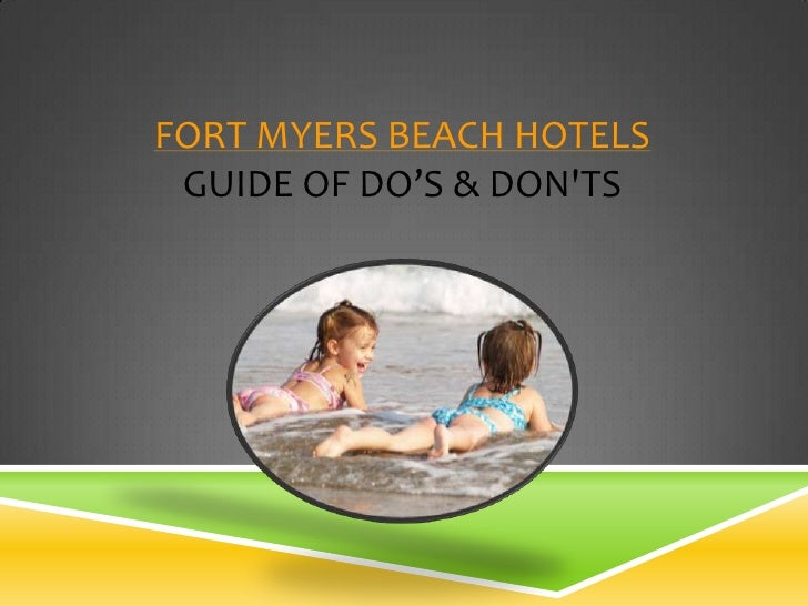 Fort Myers Beach Hotels Guide of Do's & Don'ts <br />