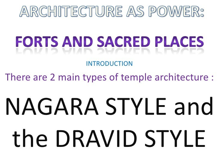 INTRODUCTIONThere are 2 main types of temple architecture :NAGARA STYLE andthe DRAVID STYLE