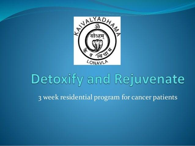 Detox and Rejuvenation Program for Cancer Patients