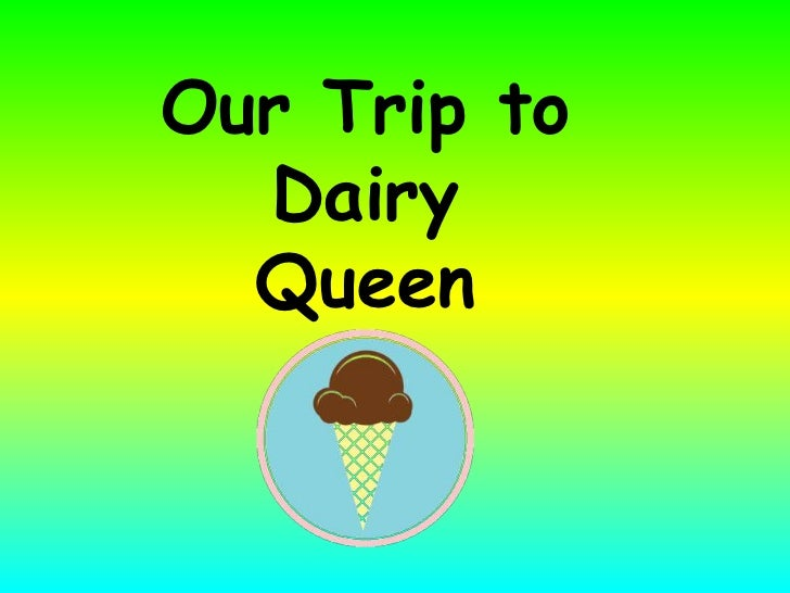 Our Trip to Dairy Queen<br />