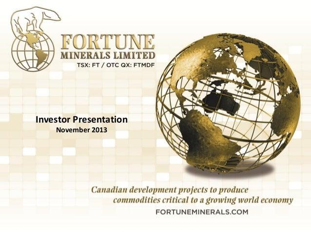 Fortune Minerals  Investor Presentation November 2013