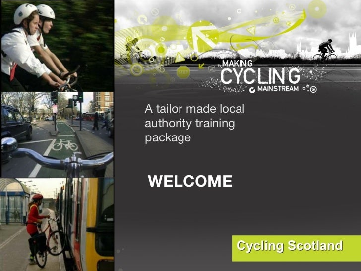 WELCOME A tailor made local authority training package