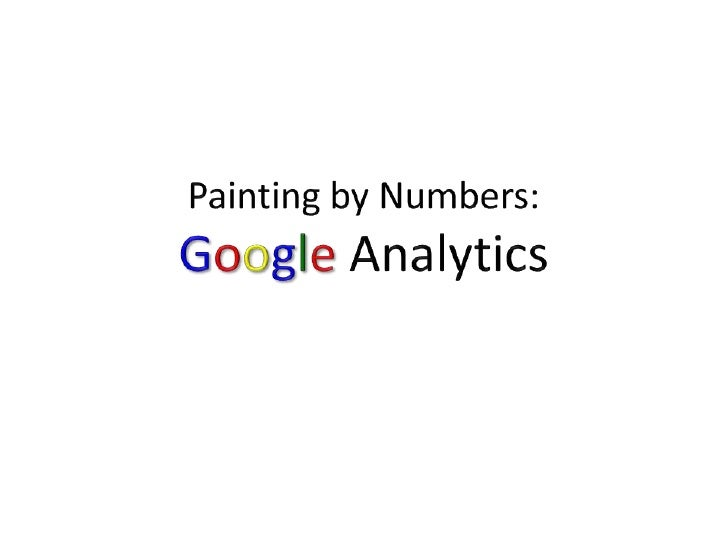 Painting by Numbers:Google Analytics<br />