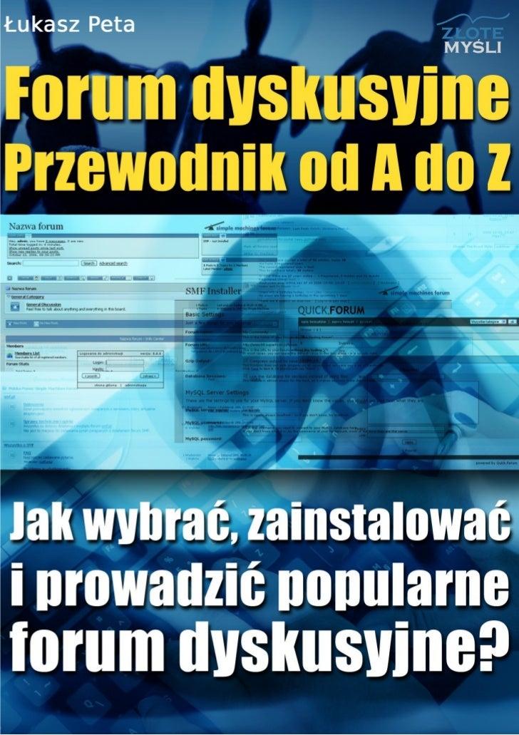 """Ten ebook zawiera darmowy fragment publikacji """"Forum dyskusyjne - Przewodnik                                   od A do Z"""" ..."""