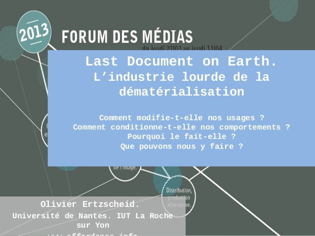 Last Document on Earth.                 L'industrie lourde de la                     dématérialisation                  Co...
