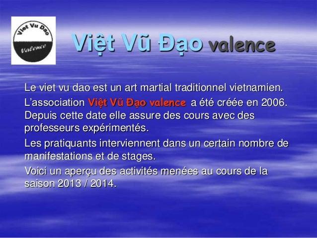 Việt Vũ Đạo valence  Le viet vu dao est un art martial traditionnel vietnamien.  L'association Việt Vũ Đạo valence a été c...