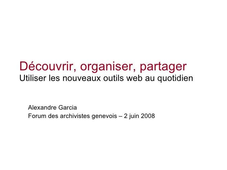 Découvrir, organiser, partager - Utiliser les nouveaux outils web au quotidien