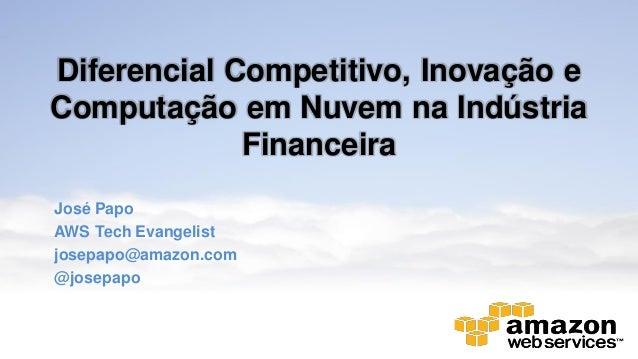 Diferencial Competitivo, Inovação e Cloud Computing na Indústria Financeira