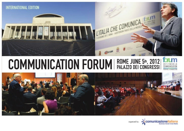 INTERNATIONAL EDITION                        ROME JUNE 5th, 2012 COMMUNICATION FORUM    PALAZZO DEI CONGRESSI             ...