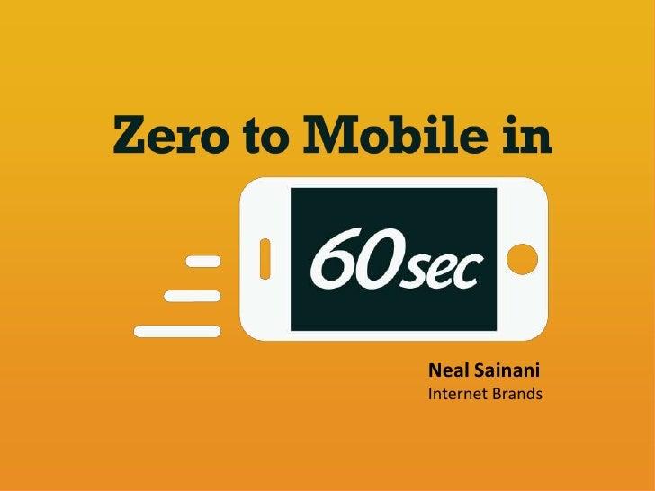 Zero to Mobile in 60 Seconds
