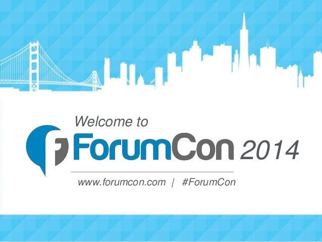 Welcome to www.forumcon.com | #ForumCon 2014