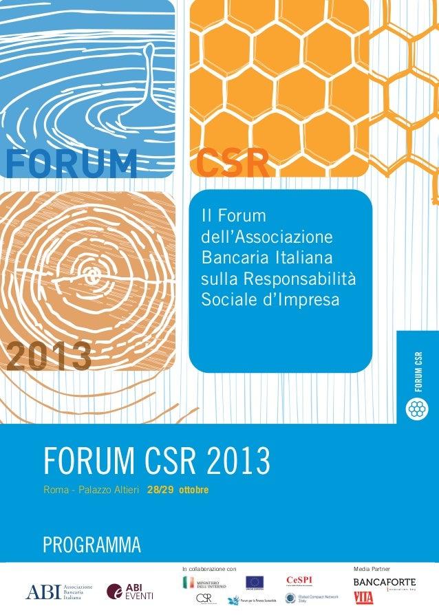 Il dell'Associazione Bancaria Italiana sulla Responsabilità Sociale d'Impresa  FORUM CSR  FORUM CSRCSR 2013 FORUM 2013 Rom...