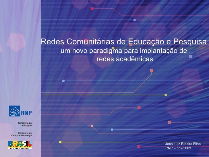 José Luiz Ribeiro Filho RNP – nov/2009