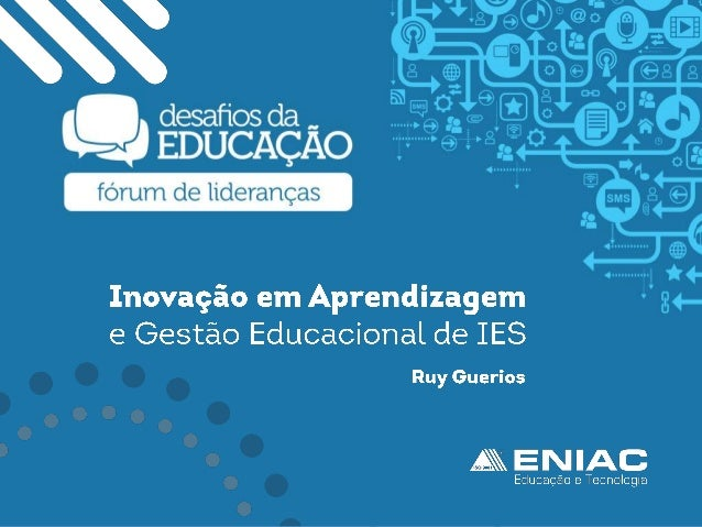 Inovação em Aprendizagem e Gestão Educacional de IES, por Ruy Guérios