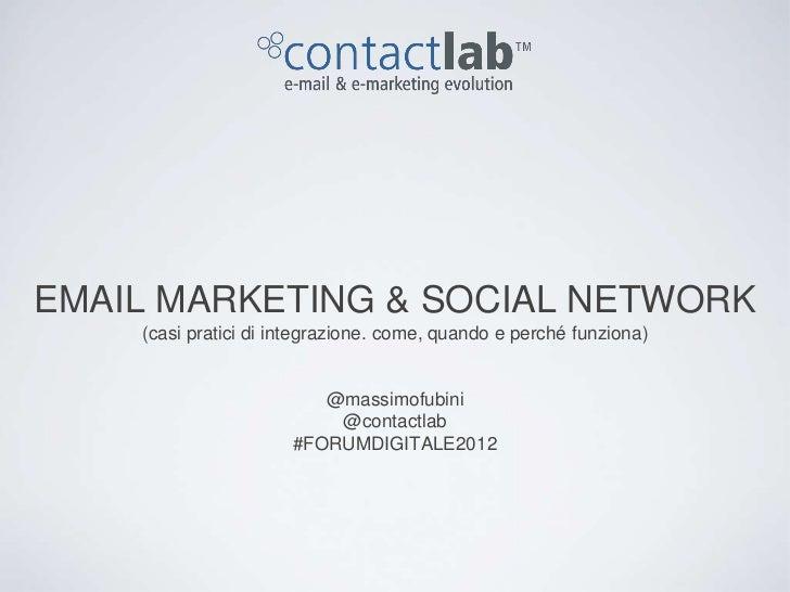 EMAIL MARKETING & SOCIAL NETWORK    (casi pratici di integrazione. come, quando e perché funziona)                        ...