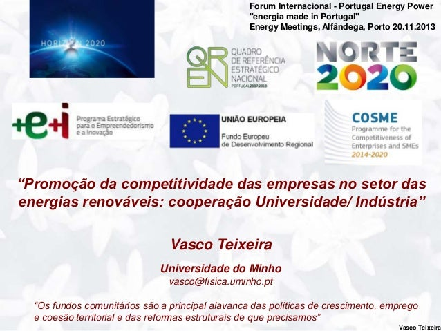 "Forum Internacional - Portugal Energy Power ""energia made in Portugal"" Energy Meetings, Alfândega, Porto 20.11.2013  ""Prom..."