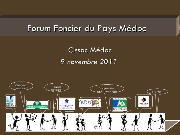 Charge ou ressource ?  Compensation environnementale  Foncier communal  Loi ENE  Forum Foncier du Pays Médoc  Cissac Médoc...