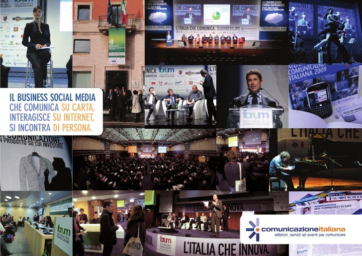 IL BUSINESS SOCIAL MEDIA CHE COMUNICA SU CARTA, INTERAGISCE SU INTERNET, SI INCONTRA DI PERSONA.