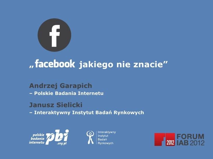 """""""                jakiego nie znacie""""Andrzej Garapich– Polskie Badania InternetuJanusz Sielicki– Interaktywny Instytut Bad..."""